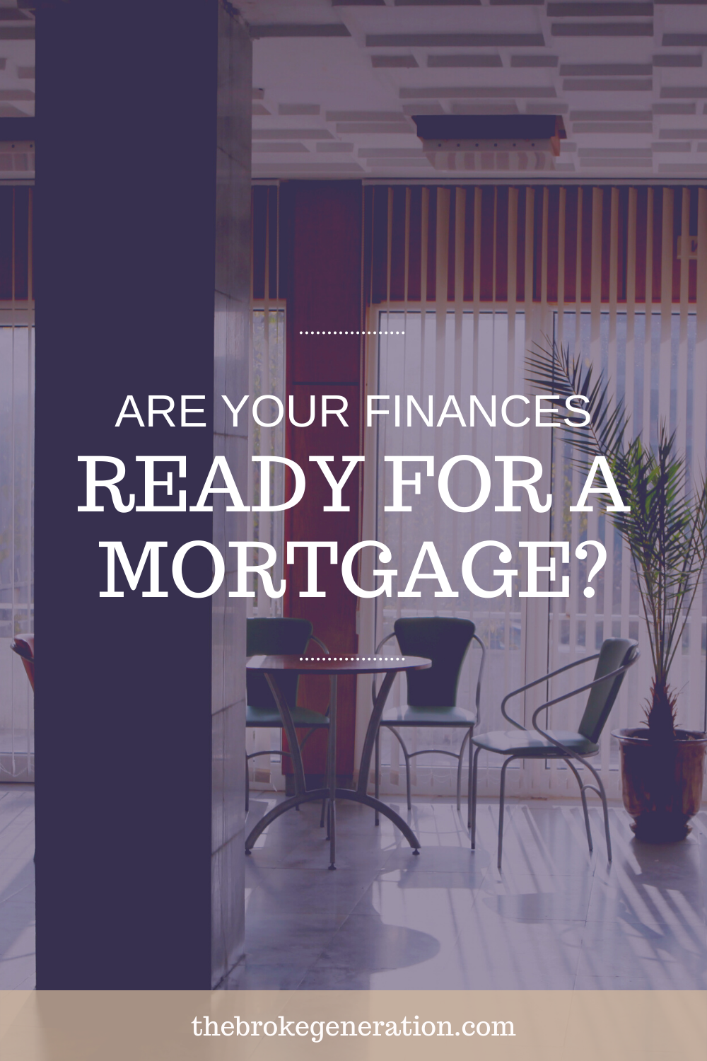 Are Your Finances Ready for a Mortgage
