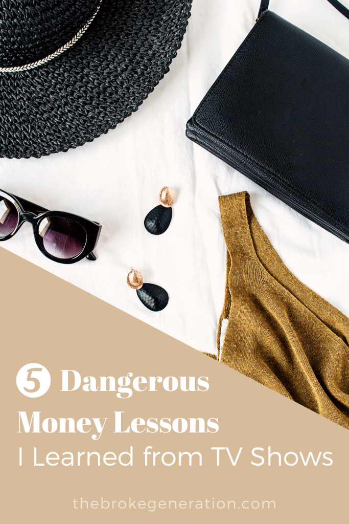 5 dangerous money lessons I learned from TV shows