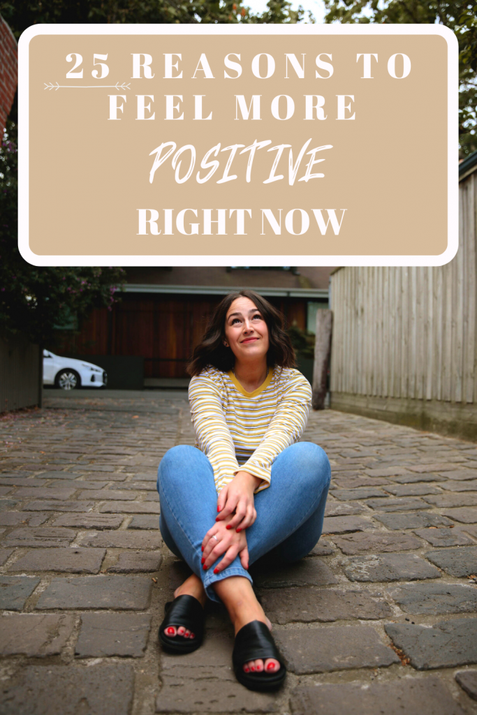 25 reasons to feel more positive right now