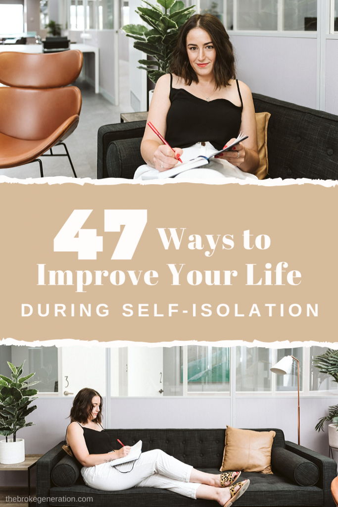 47 ways to improve your life during self-isolation