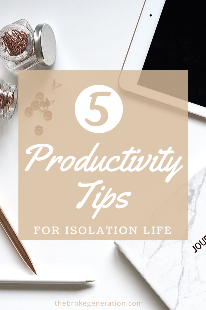 5 Productivity Tips For Isolation Life