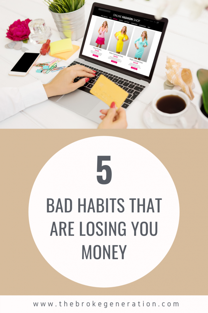 5 bad habits that are losing you money